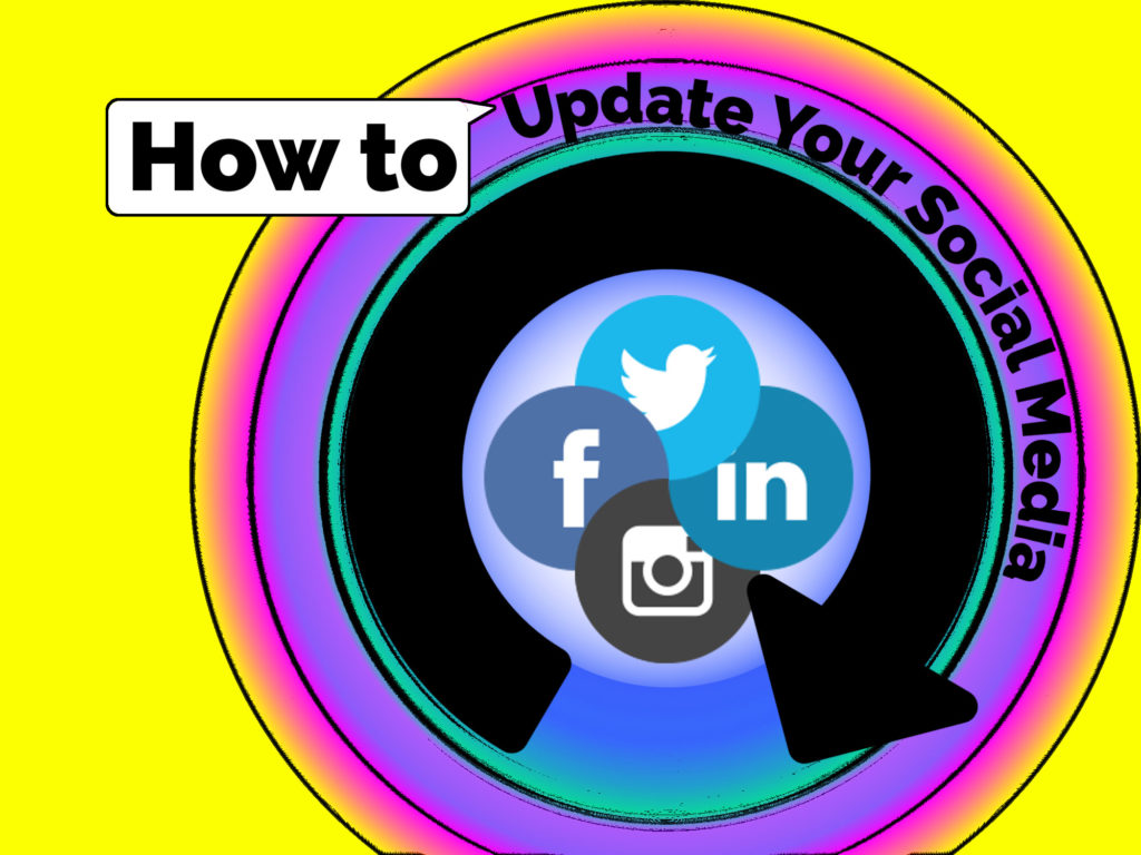The text 'How to Update Your Social Media, wrapped around a curved update arrow, surrounding icons for Facebook, Twitter, LinkedIn, and Instagram, all over a multicolored radial gradient background of yellow, pink, purple, teal, and blue.